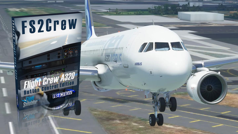 FS2Crew anuncia Flight Crew A320 (control de botones) para Microsoft Flight Simulator
